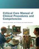 Critical Care Manual of Clinical Procedures and Competencies ebook by Jane Mallett,John Albarran,Annette Richardson