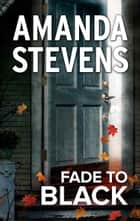 Fade to Black ebook by Amanda Stevens