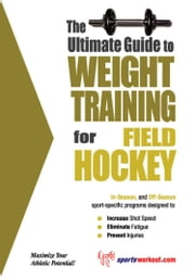 The Ultimate Guide to Weight Training for Field Hockey ebook by Rob Price