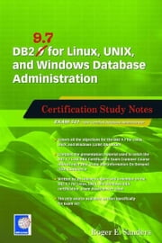 DB2 9.7 for Linux, Unix, and Windows Database Administration: Certification Study Notes ebook by Sanders, Roger E.