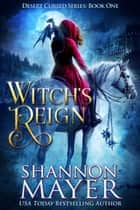Witch's Reign - The Desert Cursed Series, #1 ebook by Shannon Mayer