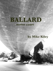 BALLARD motor court ebook by Mike Kiley
