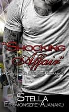 """Shocking Affair"" ~ A Sweet & Steamy Romance ebook by Stella Eromonsere-Ajanaku"