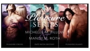 Pleasure Series Trilogy (Box Set) - Pleasure Series ebook by Michelle M. Pillow,Mandy M. Roth