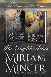 The Man of My Dreams - The Complete Series ebook by Miriam Minger