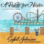 A Palette for Murder Hörbuch by Sybil Johnson, Vanessa Daniels