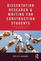 Dissertation Research and Writing for Construction Students ebook by S.G. Naoum