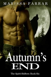 Autumn's End - The Spirit Shifters, #6 ebook by Marissa Farrar