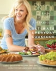Skinny Bitch: Ultimate Everyday Cookbook