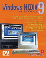 Windows Media 9 Series by Example ebook by Nels Johnson