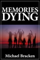 Memories Dying ebook by