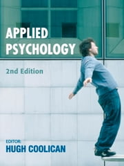 Applied Psychology, 2nd Edition ebook by Hugh Coolican,Tony Cassidy,Julie Harrower