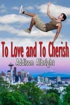 To Love and To Cherish ebook by Addison Albright