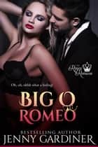 Big O Romeo - The Royal Romeos, #7 ebook by Jenny Gardiner