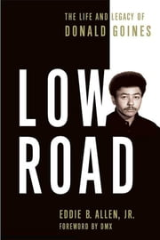 Low Road - The Life and Legacy of Donald Goines ebook by Eddie B. Allen