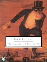 The Assassination Bureau, Ltd. ebook by Jack London,Robert L. Fish,Donald E. Pease