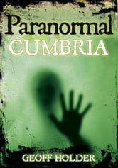 Paranormal Cumbria ebook by Geoff Holder