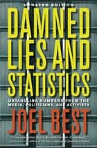 Damned Lies and Statistics ebook by Joel Best