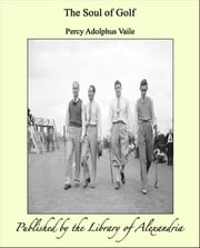 The Soul of Golf ebook by Percy Adolphus Vaile