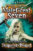 The Maleficent Seven (From the World of Skulduggery Pleasant) ebook by