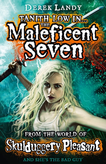 The Maleficent Seven (From the World of Skulduggery Pleasant) ebook by Derek Landy