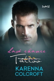 Last Chance Tattoo ebook by Karenna Colcroft
