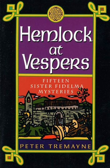 Hemlock at Vespers - Fifteen Sister Fidelma Mysteries ebook by Peter Tremayne