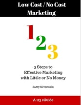Low Cost / No Cost Marketing 123: 3 Steps to Effective