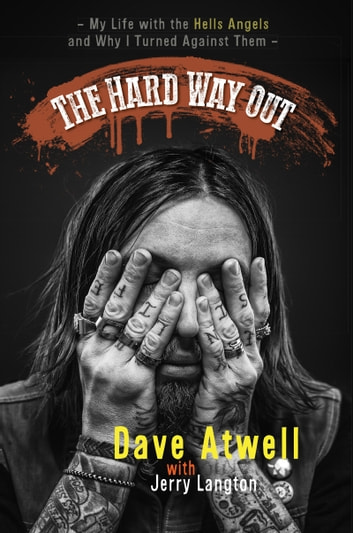 The Hard Way Out - My Life with the Hells Angels and Why I Turned Against Them ebook by Jerry Langton,Dave Atwell