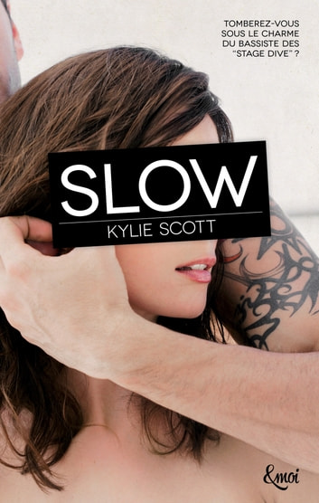 Slow - Stage Dive - Volume 4 ebook by Kylie Scott