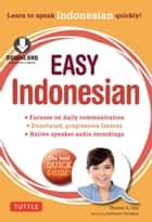 Easy Indonesian ebook by Thomas G. Oey,Katherine Davidsen
