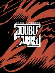Double Barrel #7 ebook by Zander Cannon,Kevin Cannon