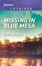 Missing in Blue Mesa eBook by Cindi Myers