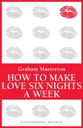How to Make Love Six Nights A Week ebook by Graham Masterton