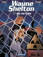 Wayne Shelton - Tome 12 - No return ebook by Jean Van Hamme, Christian Denayer