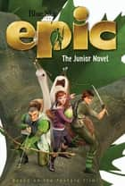 Epic: The Junior Novel ebook by Annie Auerbach