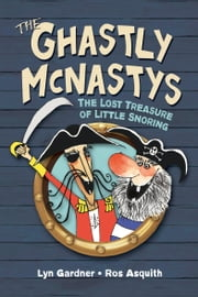 Ghastly McNastys: The Lost Treasure of Little Snoring ebook by Lyn Gardner,Ros Asquith