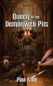 Queen of the Demonweb Pits ebook by Paul Kidd