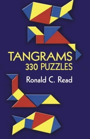 Tangrams - 330 Puzzles ebook by Ronald C. Read