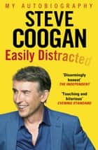 Easily Distracted ebook by Steve Coogan