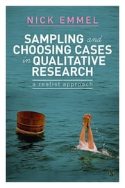 Sampling and Choosing Cases in Qualitative Research - A Realist Approach ebook by Nick Emmel