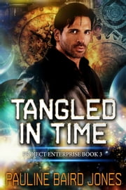Tangled in Time - Project Enterprise 3 ebook by Pauline Baird Jones
