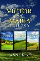 Victor and Maria - Victor and Maria (Amish Romance) ebook by Anna King