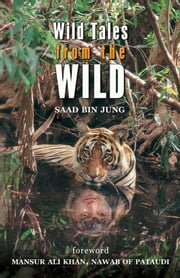 Wild Tales from the Wild ebook by Saad Bin Jung