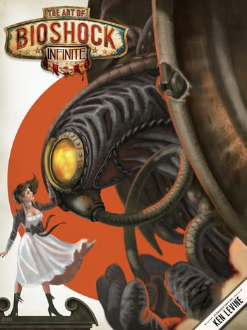 The Art of Bioshock Infinite ebook by Julian Murdoch