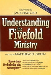 Understanding The Fivefold Ministry - How do these five leadership gifts work together ebook by