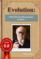 Evolution: What Darwin Did Not Know by Then..! [And the Origin of Species Through Species-Branding] ebook by J Joseph Ph.D