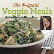 Veggie Meals - Rachael Ray's 30-Minute Meals ebook by Rachael Ray