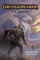 Grudgebearer ebook by J.F. Lewis