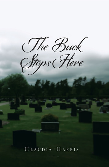 The Buck Stops Here ebook by Claudia Harris